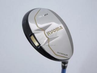 fairway_wood : ไม้กระเทย Ryoma Utility (Titanium) Loft 21 ก้าน Tour AD GT-95 Utility Flex S